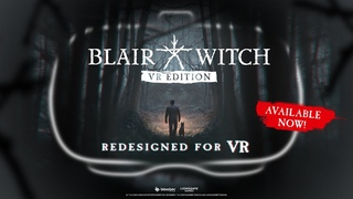 Blair Witch: VR Gaming - Oculus Rift - Launch