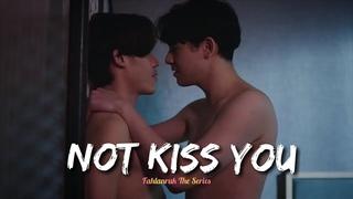 [BL] Not Kiss You   Fahlanruk The Series