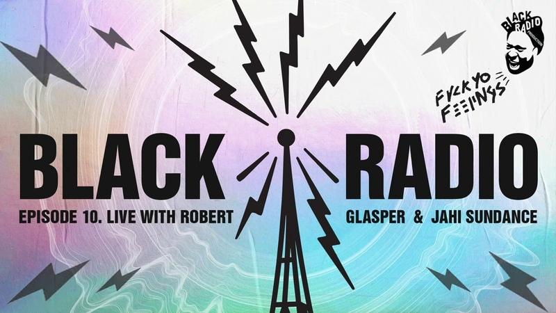 Robert Glasper Black Radio Episode 10