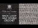 How to Crochet the Back Loop Half Double Crochet