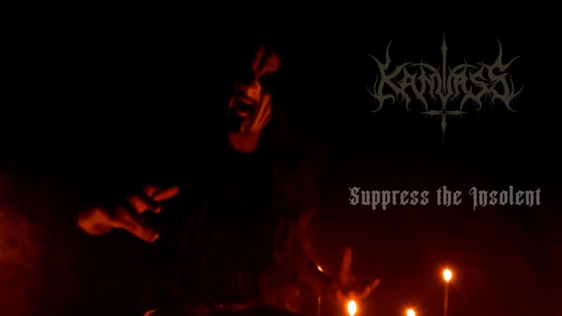 Kanvass Suppress The Insolent Official Music Video