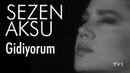 Sezen Aksu Gidiyorum Official Video