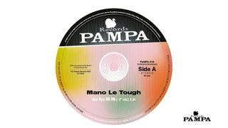 Mano Le Tough - Aye Aye Mi Mi (Extended Version) (PAMPA036A)