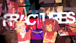 [amv] she-ra | fractures (flash warning!)