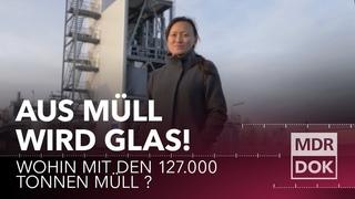 MISSION: WELT RETTEN! - Aus Müll wird Glas! | MDR DOK