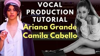 Production Tutorial: Ariana Grande / Camila Cabello Vocal Sound | Beat Academy