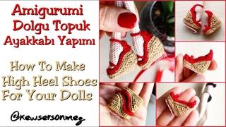 Amigurumi Dolgu Topuk Ayakkabı Yapımı (How To Make High Heel Shoes) For Your Dolls