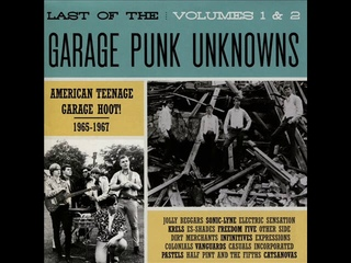 Last of the Garage Punk Unknowns, Volumes 1 & 2: American Teenage Garage Hoot 1965-1967