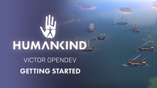 HUMANKIND™ - Getting Started in the VICTOR OpenDev