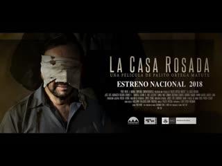 Cine Peruano - La Casa Rosada (2018)