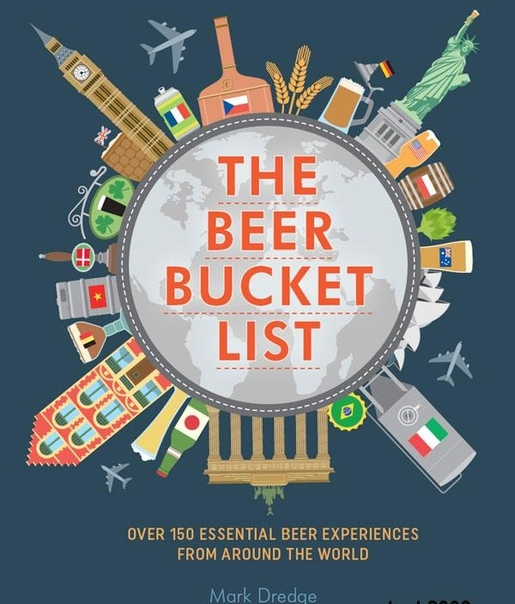 The Beer Bucket List Over 150 essential beer experiences from around the world