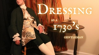 Getting Dressed in a 1730's Suit