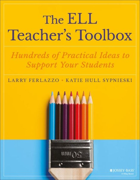 The ELL Teacher's Toolbox Hundreds of Practical Ideas to Support Your Students