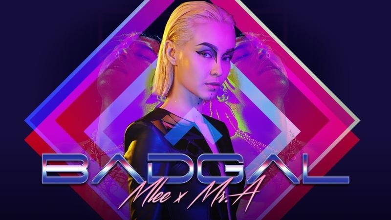 BADGAL - MLEE ft MR.A | Official Dance MV