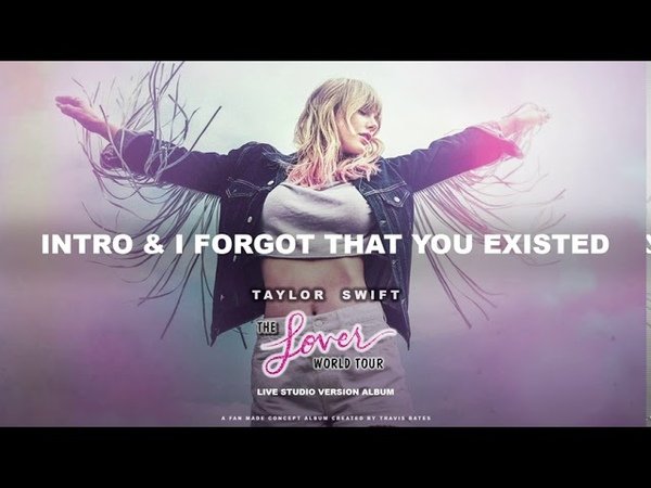 Taylor Swift Intro I Forgot That You Existed Lover World Tour Live Concept Studio Version
