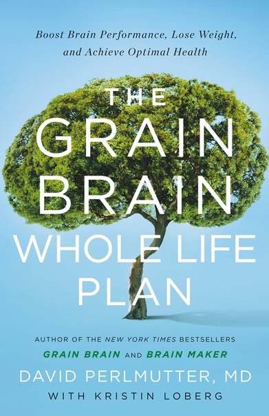 The Grain Brain Whole Life Plan B