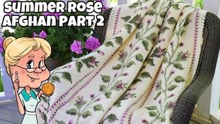 Summer Rose Afghan PART TWO - Crochet Tutorial - #LIONBRANDYARN