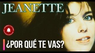Jeanette - Por qu te vas