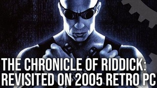 The Chronicles of Riddick: Replayed on Retro 2005 PC - Athlon X2 3800+/GeForce 6800GT