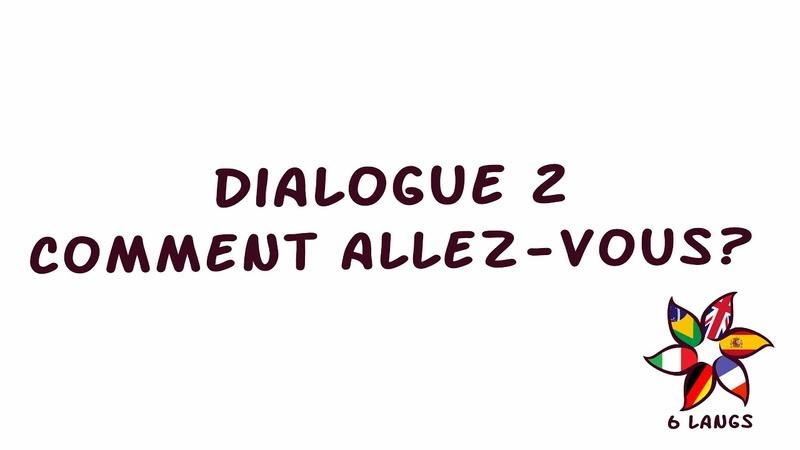 Dialogue 2 - Comment allez-vous (A1)