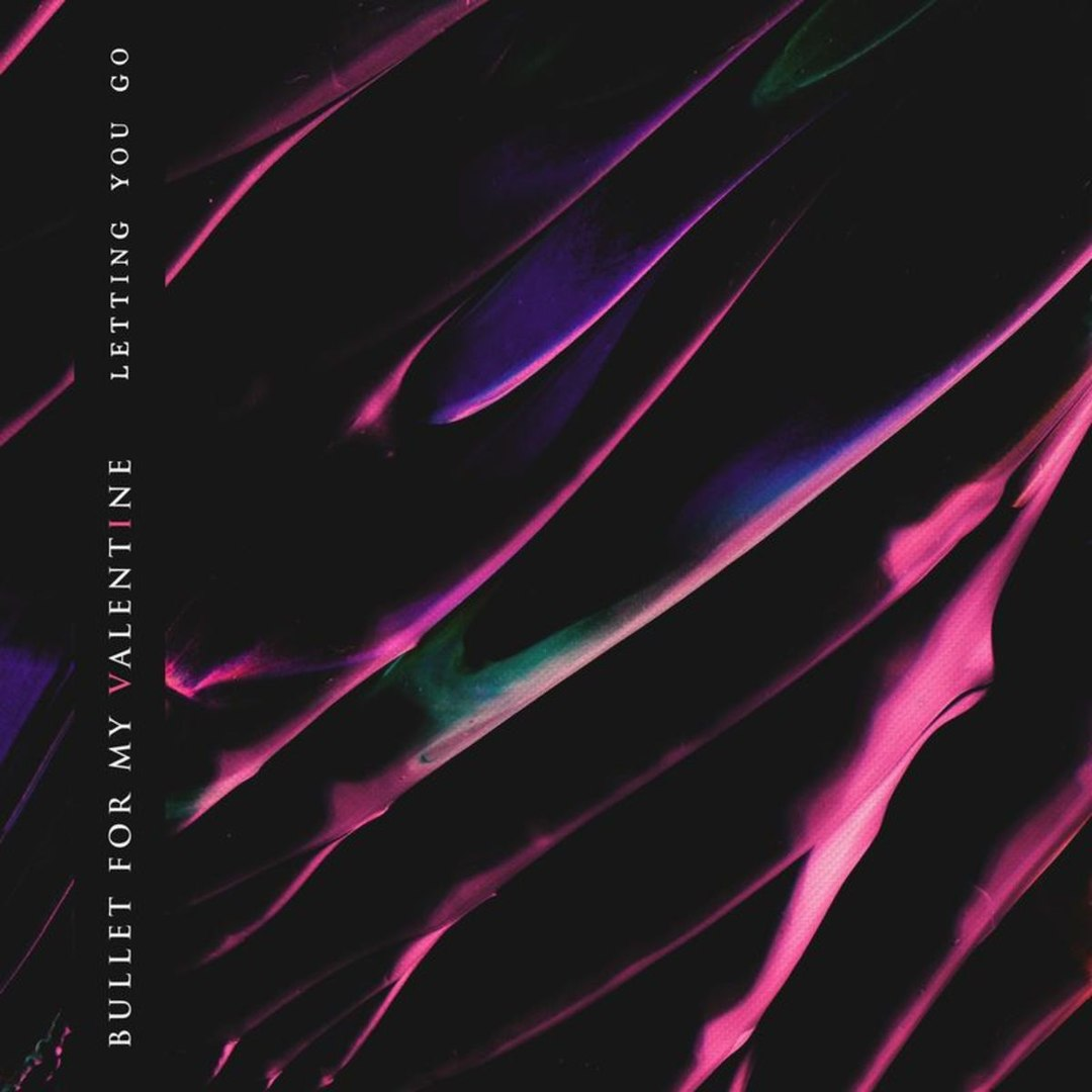 Bullet for My Valentine - Letting You Go [single] (2018)