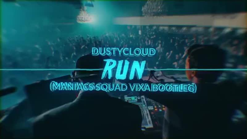 Dustycloud Run Maniacs Squad Vixa Bootleg