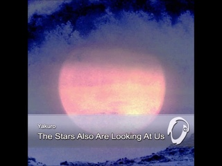 Yakuro - The Stars Also Are Looking At Us (New age, Chillout, Electronic)