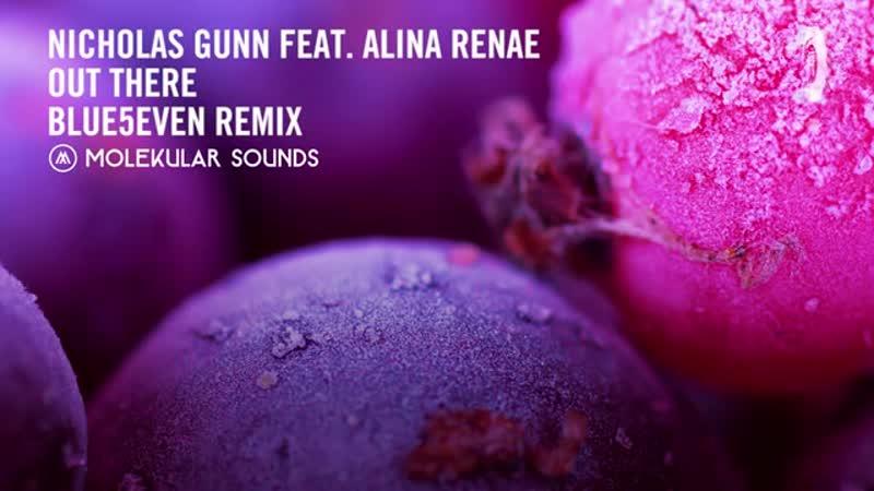 VOCAL TRANCE: Nicholas Gunn feat. Alina Renae - Out There (Blue5even Remix) Molekular LYRICS