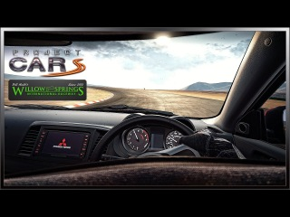 Project CARS (2014) - Mitsubishi Lancer Evo X @ Willow Springs