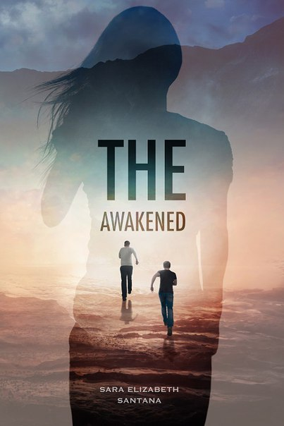 Sara Elizabeth Santana - The Awakened