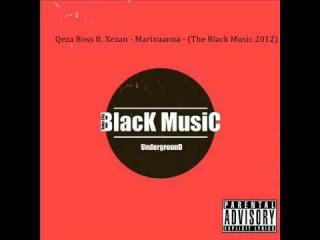 Qeza Boss ft. Xezan - Marixuanna (The Black Music 2012)