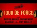 L'ENTOURLOOP Ft Skarra Mucci Ruffian Rugged Blackout Ja Troy Berkley Tour de Force