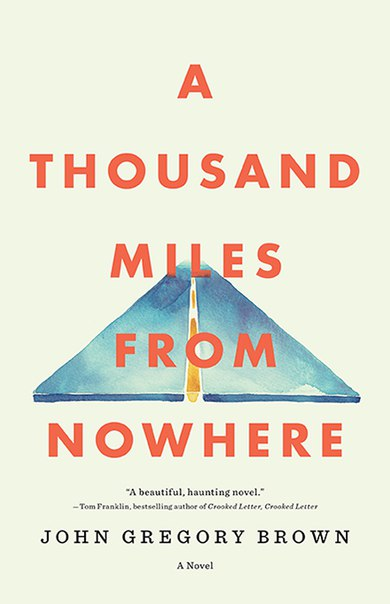 John Gregory Brown - A Thousand Miles from Nowhere