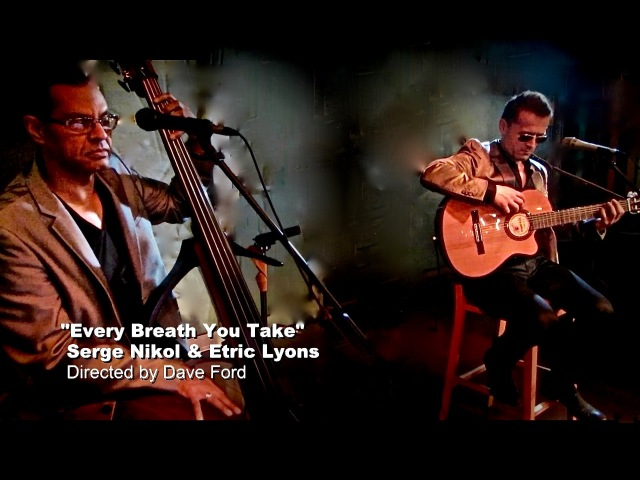 Every Breath You Take The Police cover by Serge Nikol Etric Lyons Live