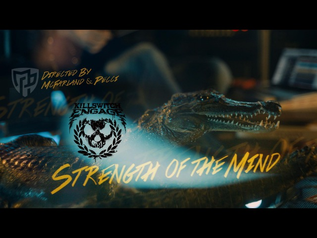 Killswitch Engage - Strength Of The Mind [OFFICIAL VIDEO]