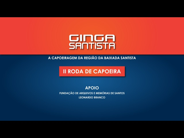 GINGA SANTISTA II RODA DE CAPOEIRA