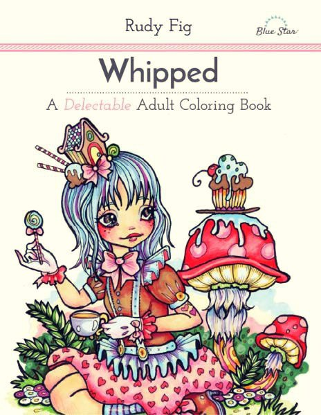 Whipped - A Delectable Adult Coloring Book