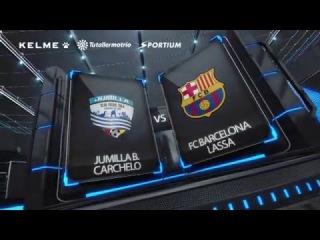 Jumilla B Carchelo Vs FC Barcelona Lassa Jornada 17
