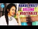 Rakul Preet Singh Selling Vegetables To Support Memu Saitham || Rana || Nani