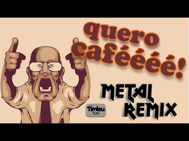 Quero Café Remix By Timbu Fun