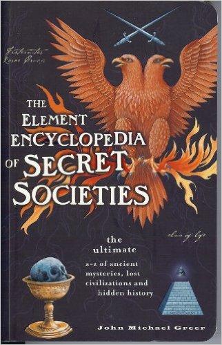 The Element Encyclopedia of Secret Societies - John Michael Greer