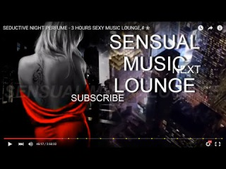SEX MUSIC  -2 H. ❀ HOT NIGHTS IN THE CITY-  #RelaxingRomanticSensualmusic#❀