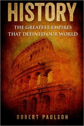 History The Greatest Empires That Defined Our Worl