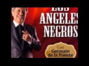 LOS ANGELES NEGROS DISCO de ORO con GERMAIN VERSIONES ORIGINALES