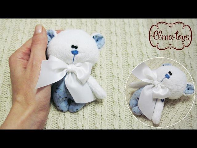 Как сшить маленького мишку Подарок на св Валентина или 8 марта своими руками Elma toys