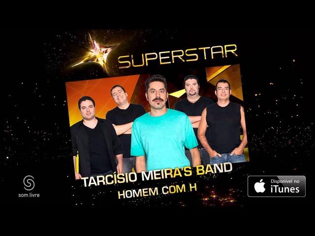 Tarcísio Meira's Band Homem com H SuperStar