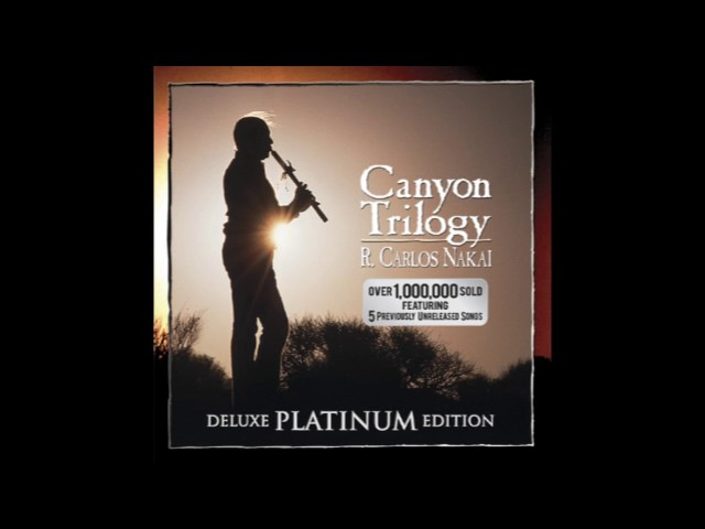 R Carlos Nakai - Canyon Trilogy (Deluxe Platinum Edition)