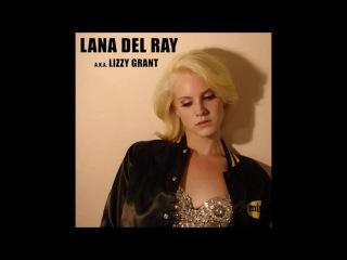 Lana Del Rey - Lana Del Ray. Lizzy Grant (2010) Full Album