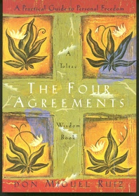 The Four Agreements - by Don Miguel Ruiz - Yasser