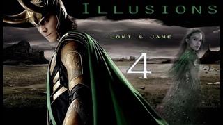 Illusions 4 | Loki & Jane - The Ending (pt. 4/4)